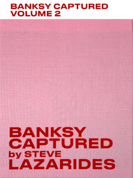 Banksy Captured : Volume 2 - Steve Lazarides
